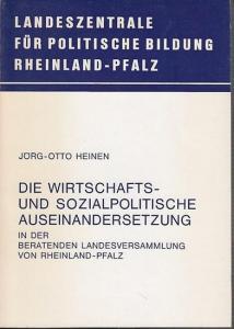 Heinen, Jörg-Otto: Die wirtschafts- und sozialpolitische Auseinandersetzung in der beratenden Landesversammlung von Rheinland-Pfalz 1946-1947.