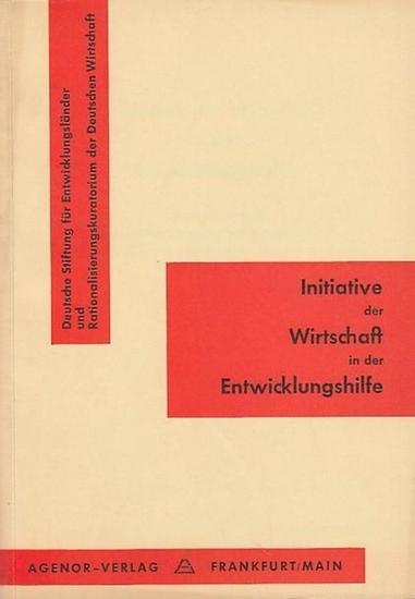 Deutsche Stiftung für Entwicklungsländer / Rationalisierungskuratorium der Deutschen Wirtschaft ( Hrsg.): Initiative der Wirtschaft in der Entwicklungshilfe.