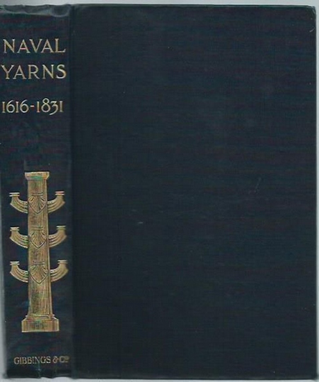 Long, W. H.: Naval Yarns. Letters and anecdotes; comprising accounts of sea fights and wrecks actions with pirates and privateers, from 1616 to 1831. Collected and edited by W. H. Long.