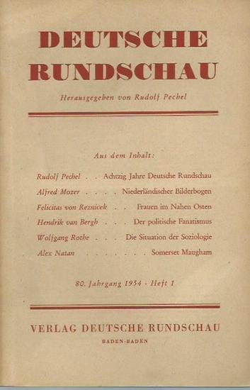 Deutsche Rundschau. - Rudolf Pechel (Herausgeber). - Rudolf Pechel / Alfred Mozer / Felicitas von Reznicek / Hendrik van Bergh / Wolfgang Rothe / Alex Natan über Somerset Maugham: Deutsche Rundschau. Jahrgang 80, 1954, Heft 1.