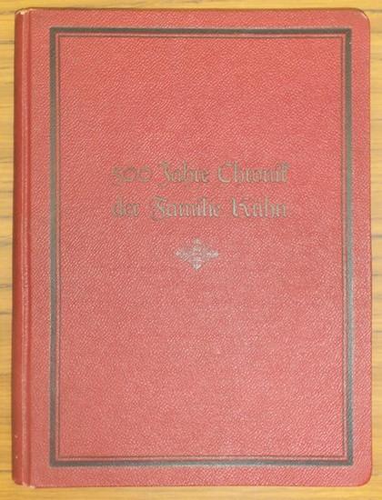 Kühn, Hermann / Kühn, Georg / Wolff. geb. Kühn, Toni: 500 Jahre Chronik der Familie Kühn.