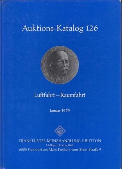 Button. - Münzhandlung. - Auktions-Katalog 126 : Ballons - Luftschiffe - Flugzeuge - Raketen. 23. Januar 1979.