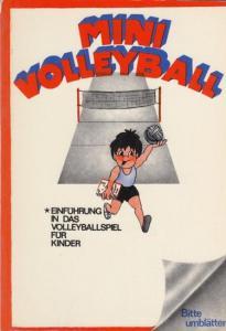 Baacke, Horst Dr. Wir spielen Mini Volleyball. Einführung in des Volleyballspiel für Kinder