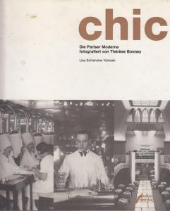Bonney, Therese (Fotos). - Kolosek, Lisa Schlansker: Chic : Die Pariser Moderne fotografiert von Therese Bonney.