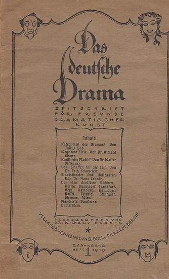 Deutsche Drama, Das. - Richard Elsner (Hrsg.), Fritz Schwiefert (Red.). - Julius Bab / Richard Elsner / Walter Meckauer / Fritz Schwiefert (Autoren): Das deutsche Drama. II. (2.) Jahrgang 1919, Heft 1. Zeitschrift für Freunde dramatischer Kunst. // Aus...