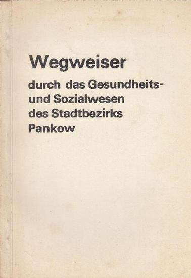 Berlin -Pankow. - König, OMR Dr. med.: Wegweiser durch das Gesundheits- und Sozialwesen des Stadtbezirks Pankow.