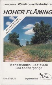 Fläming. - Rasmus, Carsten Hoher Fläming. Wanderungen, Radtouren und Spaziergänge. Wander- und Naturführer. Mit praktischen Karten-Stecksystem.