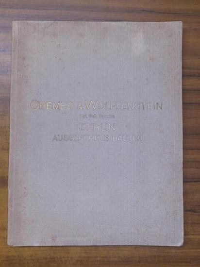 Cremer & Wolffenstein. - Cremer & Wolffenstein Kgl. Geh. Bauräte in Berlin Ausgeführte Bauten 1915.