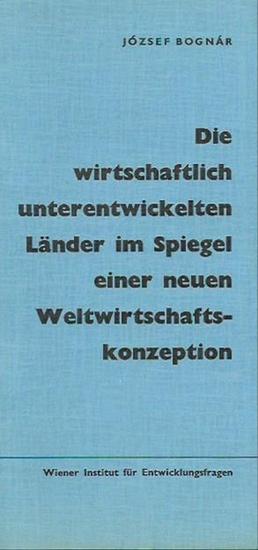 Bognar, Jozsef: Die wirtschaftlich unterentwickelten Länder im Spiegel einer neuen Weltwirtschaftskonzeption. Vortrag vom 24. April 1968, Wien. 0