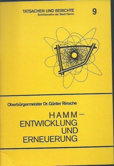 Hamm. - Rinsche, Günter: Hamm - Entwicklung und Erneuerung. Ansprachen und Artikel. (= Tatsachen und Berichte, Schriftenreihe der Stadt Hamm, 9). 0