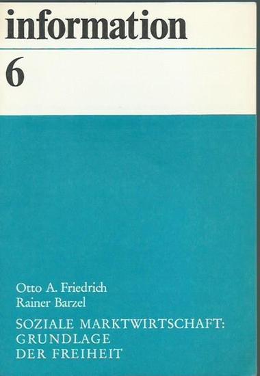 Friedrich, Otto A. und Rainer Barzel: Soziale Marktwirtschaft: Grundlage der Freiheit. (= information, Schriftenreihe des Wirtschaftsrates der CDU e.V., 6).