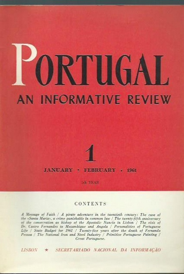Portugal. - Maximiano de Lemos / Fenando Pessoa. - Portugal. 5th year. Heft 1 / January, February 1961. An informative review. From the contents: Maximiano de Lemos - Great Portuguese / Primitive portuguese painting / The national iron and steel industry