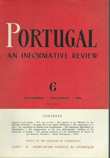 Portugal. - Portugal. 5th year. Number 6 / November, December 1961. An informative review. From the contents: Appeal to the people / The case of Goa / Great Portuguese: Vasco da Gama. 0