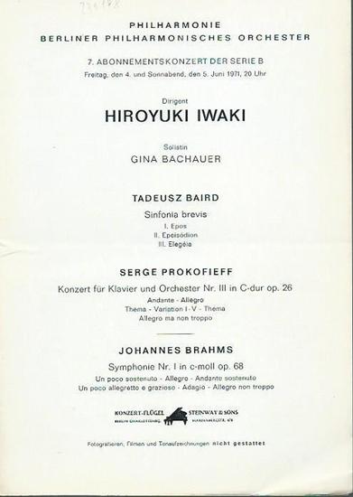 Philharmonie, Berliner Philharmonisches Orchester: 7. Abonnementskonzert der Berliner Philharmonie, Serie B vom 4. und 5. Juni 1971. Dirigent: Hiroyuki Iwaki. Solistin: Gina Bachauer. Auf dem Programm: Tadeusz Baird - Sinfonia brevis / Serge Prokofieff -  0