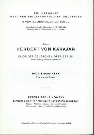 Philharmonie, Berliner Philharmonisches Orchester: 2. Abonnementskonzert der Berliner Philharmonie, Serie B vom 24. und 25. November 1973. Dirigent: Herbert von Karajan. Chor der Deutschen Oper Berlin, Einstudierung: Walter Hagen-Groll. Auf dem Programm: