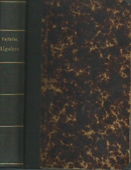 Faifofer, Aureliano: Elementi di Algebra ad uso degli istituti tecnici e die licei. 0