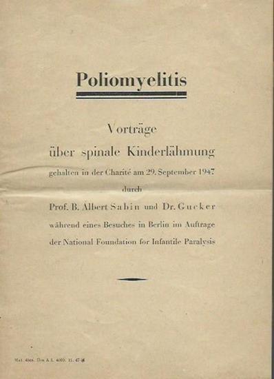 Sabin, Albert und Dr. Gucker: Poliomyelitis. Vorträge über spinale Kinderlähmung gehalten in der Charite am 29. September 1947 während eines Besuches in Berlin im Auftrage der National Foundation for Infantile Paralysis. Übersetzt von E. E. Schwarz. 0