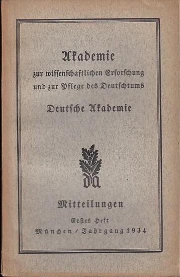 Mitteilungen Deutsche Akademie, Arnold Oskar Meyer / Franz Thierfelder (Schriftltg.) - Heinz Kloß / A. Nägele / Heinrich Marzell / Ernst Posse / Wilhelm Rohmeder / Franz Thierfelder (Autoren): Mitteilungen Nr. 1 April, Jahrgang 1934. Mitteilungen der A...