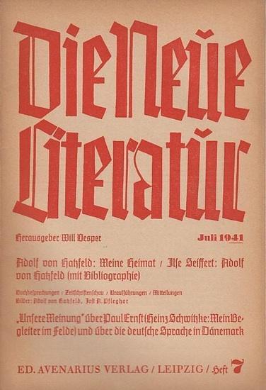 Neue Literatur, Die. - Will Vesper (Hrsg.). - Adolf von Hatzfeld / Ilse Seiffert (Autoren): Die neue Literatur. Heft 7, Juli 1941. Jahrgang 42. // Inhalt: Adolf von Hatzfeld- Meine Heimat / Ilse Seiffert- Adolf von Hatzfeld (mit Bibliographie) / Buchbespr