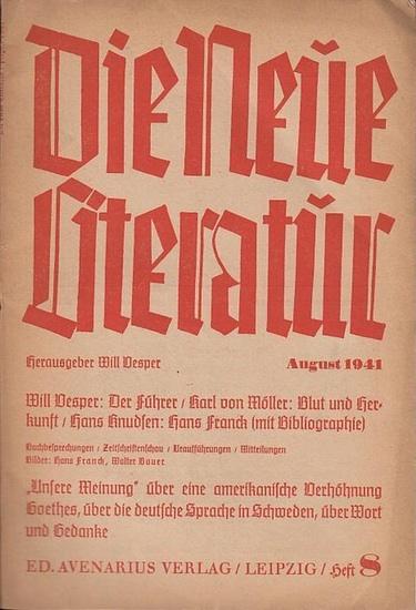 Neue Literatur, Die. - Will Vesper (Hrsg.). - Will Vesper / Karl von Möller / Hans Knudsen (Autoren): Die neue Literatur. Heft 8, August 1941. Jahrgang 42. // Inhalt: Will Vesper- Der Führer / Karl von Möller- Blut und Herkunft / Hans Knudsen- Hans Fra...