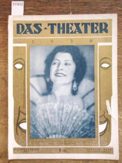 """Theater, Das - Wilhelm Ritter (Hrsg.), E. Kroll (Red.): Das Theater. XI. (11.) Jahrgang 1930, Heft 2 ( Februar ). Illustrierte Halbmonatsschrift für Theater und Gesellschaft . Aus dem Inhalt: Ruth Berglund als """"Eboli"""" (Don Carlos) / Artur Hol..."""