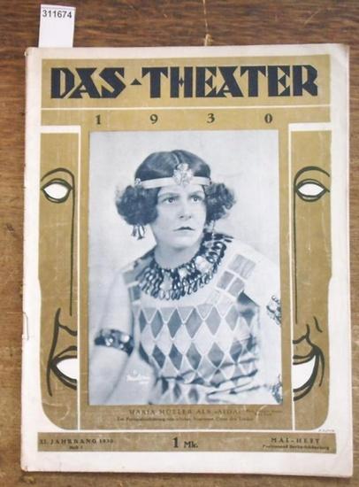 """Theater, Das - Wilhelm Ritter (Hrsg.), E. Kroll (Red.): Das Theater. XI. (11.) Jahrgang 1930, Heft 5 ( Mai ). Illustrierte Halbmonatsschrift für Theater und Gesellschaft . Aus dem Inhalt: Maria Müller als """"Aida"""" Staatsoper unter den Linden / ..."""