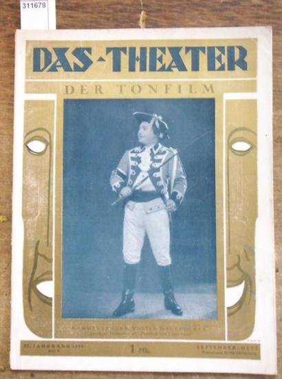 Theater, Das - Wilhelm Ritter (Hrsg.), E. Kroll (Red.): Das Theater- Der Tonfilm. XI. (11.) Jahrgang 1930, Heft 9 ( September ). Illustrierte Halbmonatsschrift für Theater und Gesellschaft. Aus dem Inhalt: Kammersänger Walter Hagebocker Opernhaus Hanno... 0