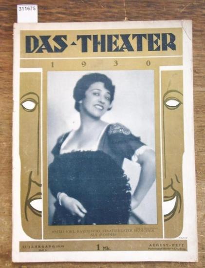 """Theater, Das - Wilhelm Ritter (Hrsg.), E. Kroll (Red.): Das Theater. XI. (11.) Jahrgang 1930, Heft 8 ( August ). Illustrierte Halbmonatsschrift für Theater und Gesellschaft. Aus dem Inhalt: Fritzi Jokl, Bayerische Staatstheater München als """"Rosine..."""