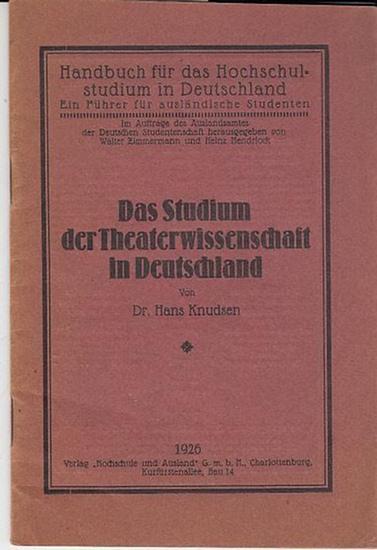 Knudsen, Hans Dr. Das Studium der Theaterwissenschaft in Deutschland. Handbuch für das Hochschulstudium in Deutschland. Ein Führer für ausländische Studenten.