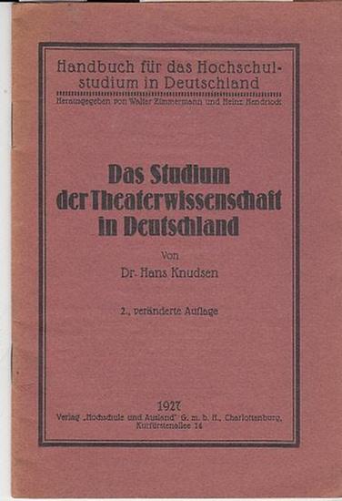 Knudsen, Hans Dr. (hrsg. Von Walter Zimmermann und Heinz Hendrick): Das Studium der Theaterwissenschaft in Deutschland. Handbuch für das Hochschulstudium in Deutschland.