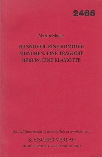 Kluger, Martin Hannover. Eine Komödie - München. Eine Tragödie - Berlin. Eine Klamotte. ( 2465 ). Unverkäufliches Manuskript - nur mit schriftlichem Vertrag zu verwerten. 0