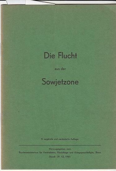 Hrsg. Bundesministerium für Vertriebene, Flüchlinge und Kriegsgeschädigte, Bonn Die Flucht aus der Sowjetzone.