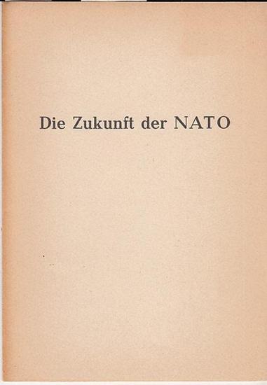 Spaak, Paul Henri (Generalsekretär der NATO, Vortrag). - (Hrsg. Deutsche Atlantische Gesellschaft, Bonn): Die Zukunft der NATO. Vortrag 0