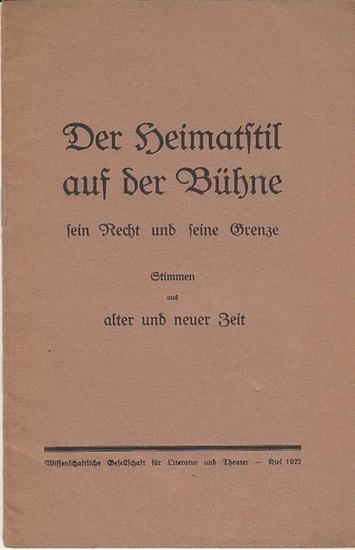 Hrsg. Wissenschaftliche Gesellschaft für Literatur und Theater Der Heimatstil auf der Bühne - sein Recht und seine Grenze. Stimmen aus alter und neuer Zeit. 0