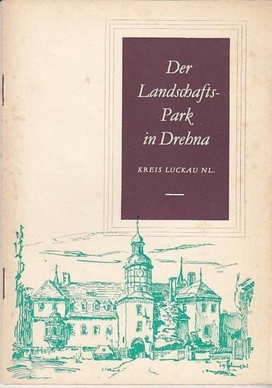 Drehna. - Hrsg. Von Rat der Gemeinde Drehna (Heft Nr. 3) / Vorwort Walter Klix: Der Landschafts-Park in Drehna. Kreis Luckau NL. 0