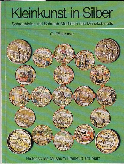 Förschner, G.: Kleinkunst in Silber. Schraubtaler und Schraub-Medaillen des Münzkabinetts. (= Kleine Schriften des Historischen Museums Frankfurt /M. Band 10 ). 0