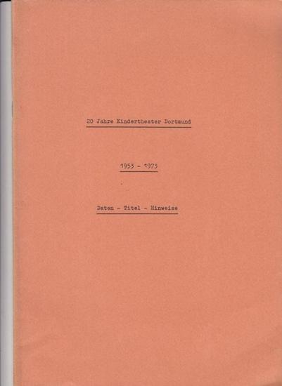 Ulrichskötter, Eveline (Red.). - Hrsg.Schauspiel der Städtischen Bühnen Dortmund, Intendant Gert Omar Leutner: 20 Jahre Kindertheater Dortmund. 1953 - 1973. Daten - Titel - Hinweise. 0