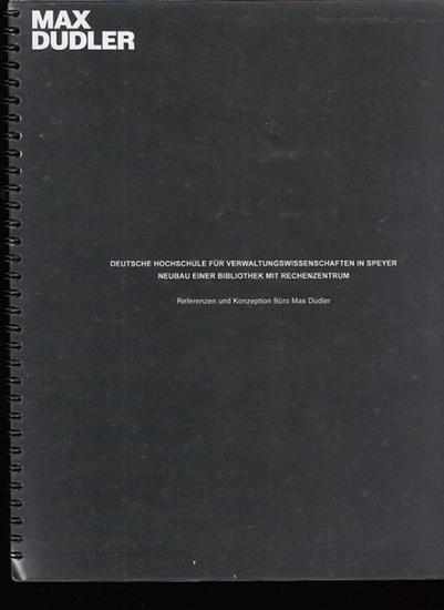 Dudler, Max (Referenzen und Konzeption) Deutsche Hochschule für Verwaltungswissenschaften in Speyer / Neubau einer Bibliothek mit Rechenzentrum 0