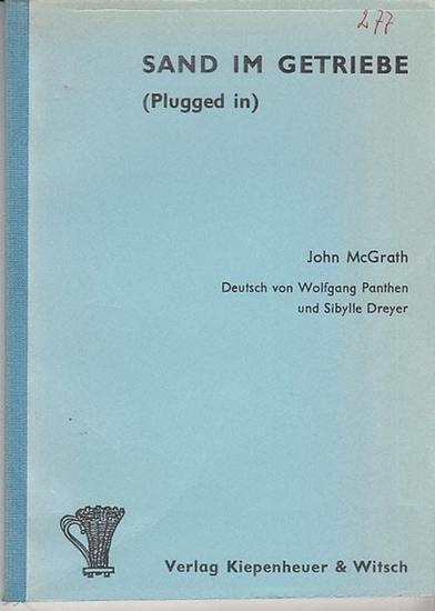 McGrath, John: Sand im Getriebe (Plugged in). Deutsch von Wolfgang Panthen und Sybille Dreyer.