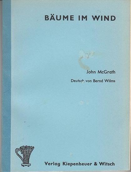 McGrath, John: Bäume im Wind (Trees in the wind). Deutsch von Bernd Wilms.