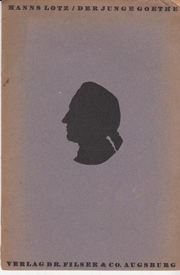 Lotz, Hanns: Der junge Goethe. (= Dichter und Bühne - Meister der Oper. Literatur- und Musikgeschichte in Einzelheften für Theaterbesuch Hrsg.vom Bühnen Volksbund In Frankfurt / M.).