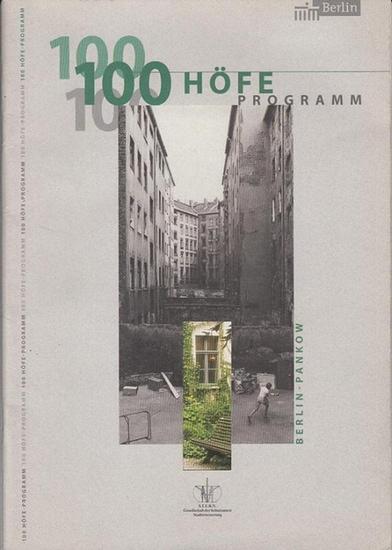 Berlin Pankow. - Monika Schröder (Red.): 100 Höfe - Programm Berlin - Pankow. Lokale Agenda 21. Sanierungsgebiete - Erhaltungsgebiete - Quartiersmanagementgebiete. 0