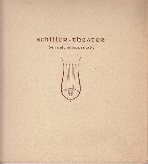 Fraenger, Wilhelm Dr. (Schriftleitung): Festschrift des Schiller-Theaters der Reichshauptstadt zur Wiedereröffnung am 15.November 1938. 0