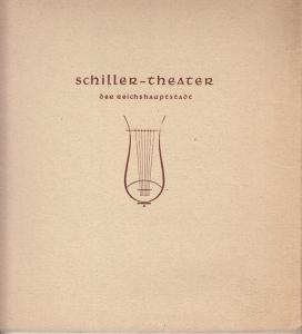 Fraenger, Wilhelm Dr. (Schriftleitung): Festschrift des Schiller-Theaters der Reichshauptstadt zur Wiedereröffnung am 15.November 1938.
