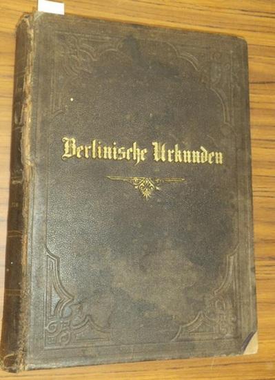 Berlin. - Fidicin, E[rnst] / F. Voigt: Urkunden-Buch zur Berlinischen Chronik 1232 - 1550. Zweiter Theil. Hrsg. vom Verein für die Geschichte Berlins. 0