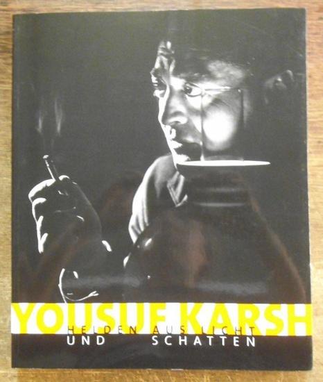 Karsh, Yousuf - Dieter Vorsteher und Yates, Janet (Hrsg.): Yousuf Karsh : Helden aus Licht und Schatten. Ausstellung Berlin 2000. 0