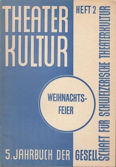 Theaterkultur. - Ernst Laur / Oskar Eberle / J. B. Jörger / J. Tschuor / J. B. Hilber: Theaterkultur. Fünftes (5.) Jahrbuch, Heft 2 / Dezember 1932. Weihnachtsfeier. Jahrbuch in Vierteljahresheften. Aus dem Inhalt: Ernst Laur - Krippenspiel im Dorf / O...