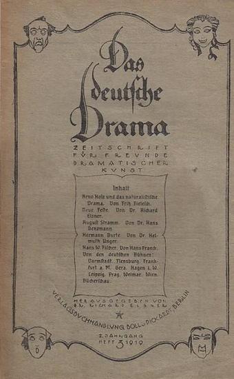 Deutsche Drama, Das. - Richard Elsner (Hrsg.), Fritz Schwiefert (Red.). - Fritz Zielesch / Richard Elsner / Hans Benzmann / Hellmuth Unger / Hans Franck (Autoren): Das deutsche Drama. Zeitschrift für Freunde Dramatischer Kunst. II. (2.) Jahrgang 1919, ...