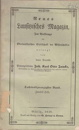Lausitz. - Oberlausitzische Gesellschaft der Wissenschaften (Hrsg.), Johann Karl Otto Jancke (Sekretär) - Pastor Holscher / Dr. Pescheck (Autoren): Neues Lausitzisches Magazin. Sechsundzwanzigster (26.) Band. Zweites Heft. Erste und zweite Abtheilung, ... 0