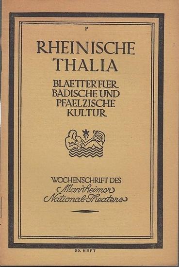 Mannheim. - Nationaltheater. - Rheinische Thalia. - Adolf Kraetzer (Hrsg.). - Ernst Traumann über K. G. Nadler / Karl Gebhardt / Ernst Hermann über Wieland. - Rheinische Thalia. 1. Jahrgang 1922, 20. Heft. Blätter für badische und pfälzische Kultur. Wo... 0
